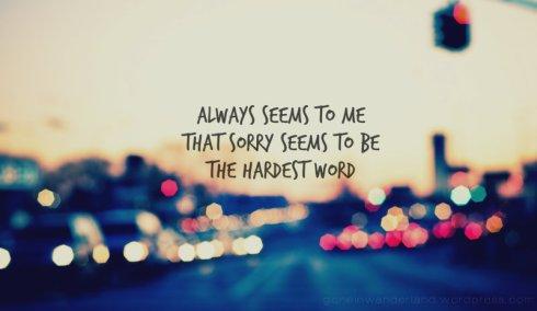 Sorry Seems To Be The Hardest Word (Elton John)