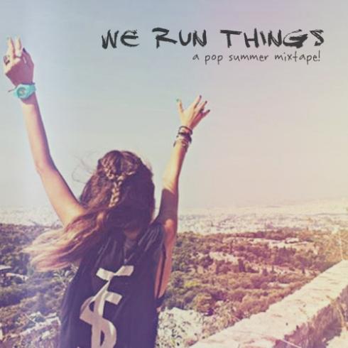 We Run Things Mixtape